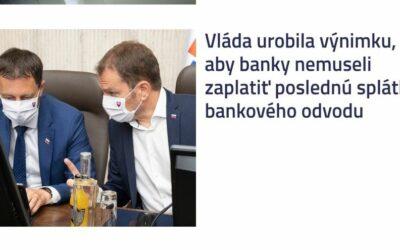 Ako asi musia banky držať pod krkom našu vládu, že si vláda ani nemohla dovoliť oddialiť vyplatenie stoviek miliónov eúr bankám z tohto roku na budúci rok?
